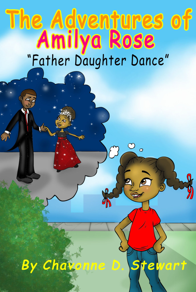 """The Adventures of Amilya Rose """"Father Daughter Dance"""" by Chavonne Stewart"""
