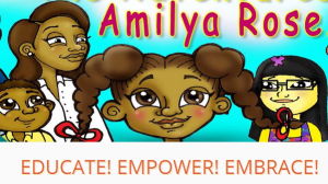 Amilya Rose... Educate! Empower! Embrace!